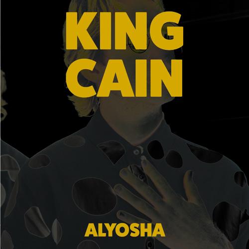Alyosha - King Cain