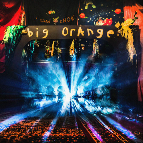 Big Orange - I Wanna Know
