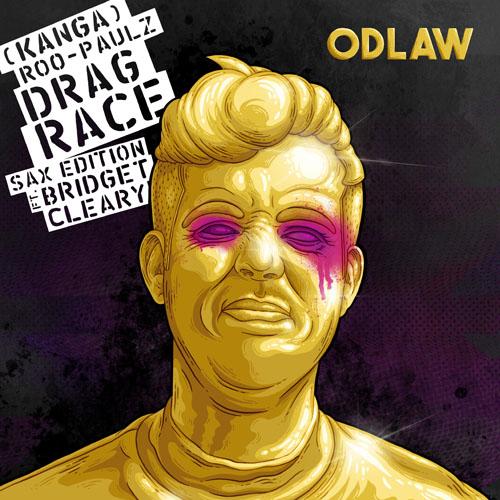 Odlaw - (Kanaga)Roo-Paulz Drag Race Sax Edition Ft. Bridget Cleary
